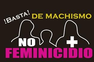Basta de machismo, no mas feminicidio