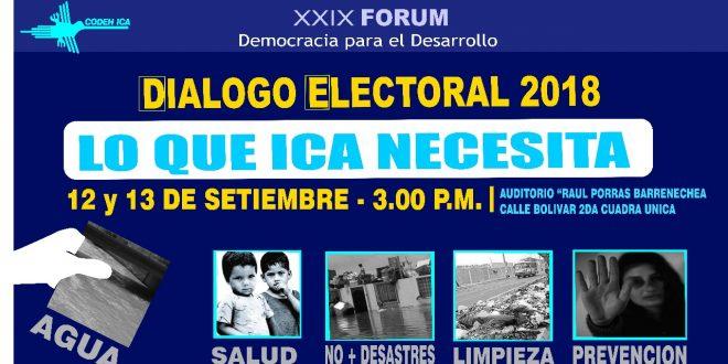 DIALOGO ELECTORAL 2018, LO QUE ICA NECESITA